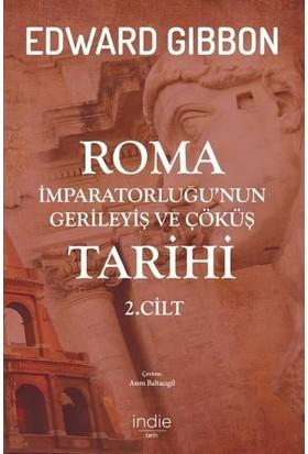 Roma İmparatorluğu'nun Gerileyiş ve Çöküş Tarihi (2. Cilt) - Edward Gibbon