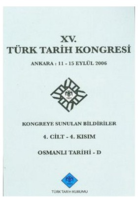 15. Türk Tarih Kongresi 4. Cilt - 4. Kısım, Osmanlı Tarihi - D-Kolektif