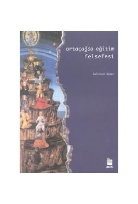 Ortaçağda Eğitim Felsefesi-A. Gülnihal Küken