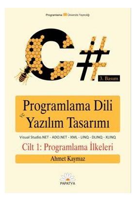 C Programlama Dili ve Yazılım Tasarımı Cilt 1 - Ahmet Kaymaz