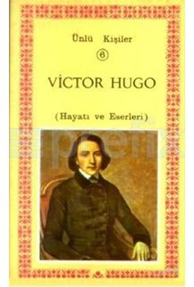 Victor Hugo (Hayatı Ve Eserleri) Ünlü Kişiler 6-Kolektif