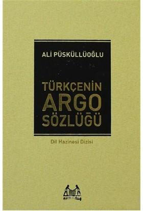 Türkçenin Argo Sözlüğü (Ciltli)-Ali Püsküllüoğlu