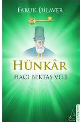 Hünkar Hacı Bektaş Veli-Faruk Dilaver