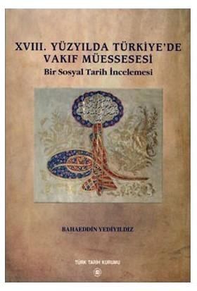 18. Yüzyılda Türkiye'de Vakıf Müessesesi
