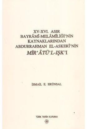 15 - 16. Asır Bayrami - Melamiliği'Nin Kaynaklarından Abdurrahman El - Askeri'Nin Mir'Atü'L - Işk'I-İsmail E. Erünsal
