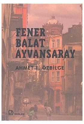 Fener Balat Ayvansaray-Ahmet Özbilge