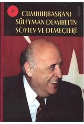 Cumhurbaşkanı Süleyman Demirelin Söylev Ve Demeçleri-Kolektif