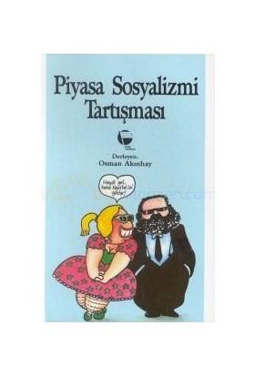 Piyasa Sosyalizmi Tartışması-Osman Akınhay