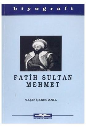 Fatih Sultan Mehmet-Yaşar Şahin Anıl
