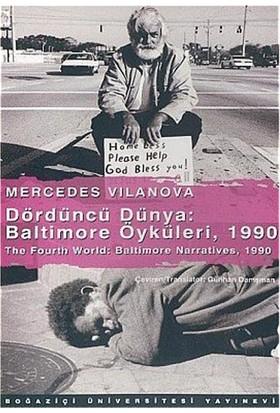 Dördüncü Dünya: Baltimore Öyküleri, 1990 The Fourth World: Baltimore Narratives, 1990-Mercedes Vilanova