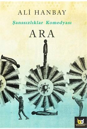 Şanssızlıklar Komedyası Ara-Ali Hanbay