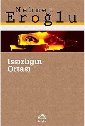 Issızlığın Ortası-Mehmet Eroğlu