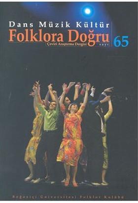 Dans Müzik Kültür Folklora Doğru Sayı: 65-Kolektif