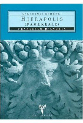 Hierapolis (Pamukkale) Arkeoloji Rehberi-Francesco D'Andria