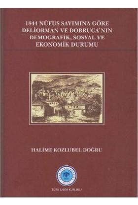 1844 Nüfus Sayımına Göre Deliorman Ve Dobruca'Nın Demografik, Sosyal Ve Ekonomik Durumu-Halime Kozlubel Doğru