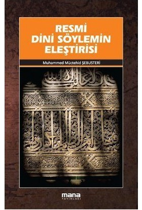 Resmi Dini Söylemin Eleştirisi-Muhammed Müctehid Şebusteri