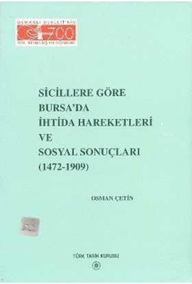 Sicillere Göre Bursa'Da İhtida Hareketleri Ve Sosyal Sonuçları 1472-1909-Osman Çetin