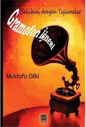 Gramofon İğnesi - Mustafa Dilki
