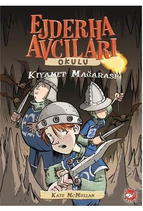 Ejderha Avcıları Okulu (3. Kitap) Kıyamet Mağarası - Kate Mcmullan