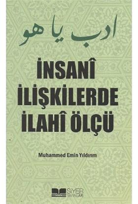 İnsani İlişkilerde İlahi Ölçü - Muhammed Emin Yıldırım