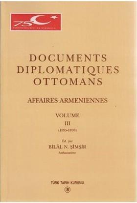 Documents Diplomatiques Ottomans Affaires Armeniennes Volume 3 - Bilal N. Şimşir
