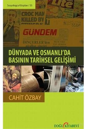 Dünyada Ve Osmanlı'Da Basının Tarihsel Gelişimi-Cahit Özbay