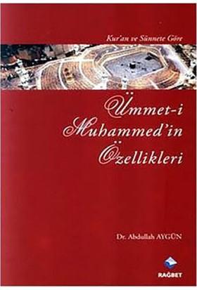 Kur'An Ve Sünnet'E Göre Ümmet-İ Muhammed'İn Özellikleri-Abdullah Aydın