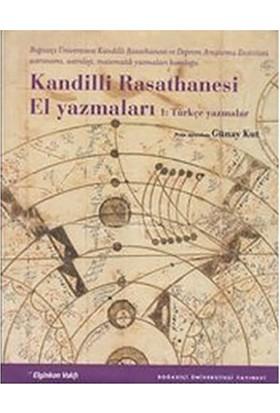 Kandilli Rasathanesi El Yazmaları 1: Türkçe Yazmalar-Kolektif