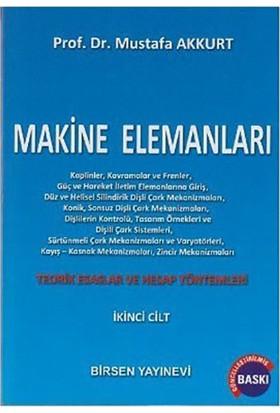 Makine Elemanları Cilt: 2-Mustafa Akkurt