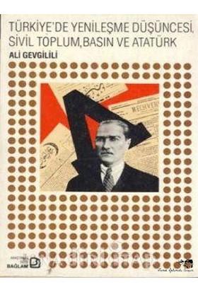 Türkiye'de Yenileşme Düşüncesi, Sivil Toplum, Basın Ve Atatürk