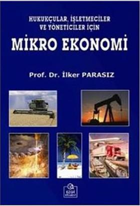 Hukukçular Işletmeciler Ve Yöneticiler Için Mikro Ekonomi-İlker Parasız