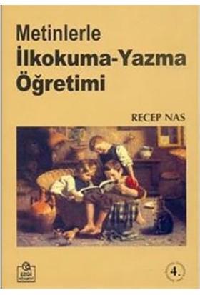 Metinlerle İlkokuma Yazma Öğretimi-Recep Nas