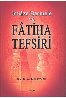 İstiaze Besmele Ve Fatiha Tefsiri-M. Fatih Kesler