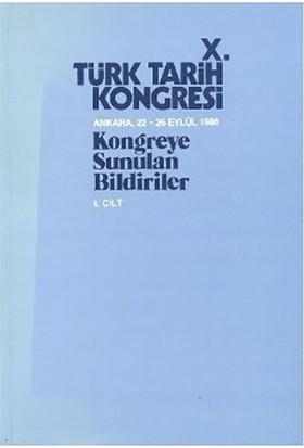 10. Türk Tarih Kongresi - 1. Cilt-Kolektif