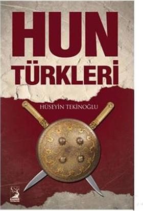 Hun Türkleri - Hüseyin Tekinoğlu