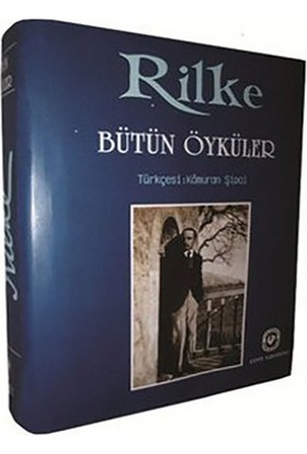 Rilke - Bütün Öyküler (Ciltli)-Rainer Maria Rilke