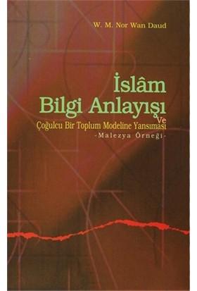 İslam Bilgi Anlayışı Ve Çoğulcu Bir Toplumun Eğitim Sistemine Yansıması-Wan Mohd Nor Wan Daud