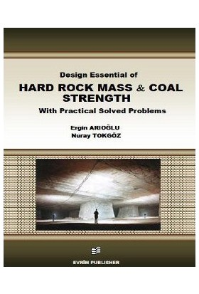 Design Essential Of Hard Rock Mass And Coal Strength With Practical Solved Problems-Nuray Tokgöz