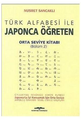 Türk Alfabesi İle Japonca Öğreten Orta Seviye Kitabı (Bölüm 2) - Nusret Sancaklı