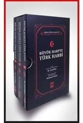 Büyük Harpte Türk Harbi - M. Larcher - Mehmed Nihad
