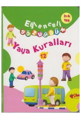 Eğlenceli Sözlüğüm - Yaya Kuralları (3-6 Yaş)-Kolektif