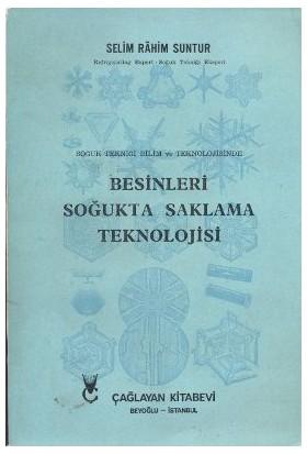 Besinleri Soğukta Saklama Teknolojisi-Selim Rahim Suntur