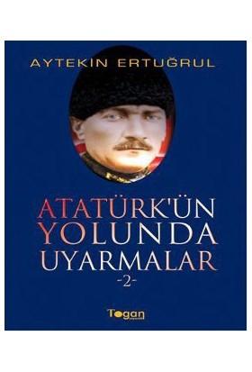 Atatürk'Ün Yolunda Uyarmalar 2-Aytekin Ertuğrul