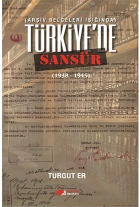 Türkiye'De Sansür (Arşiv Belgeleri Işığında)-Turgut Er