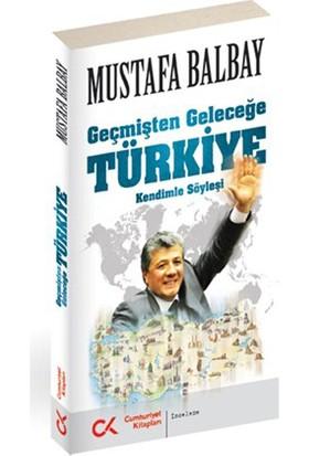 Geçmişten Geleceğe - Türkiye-Mustafa Balbay