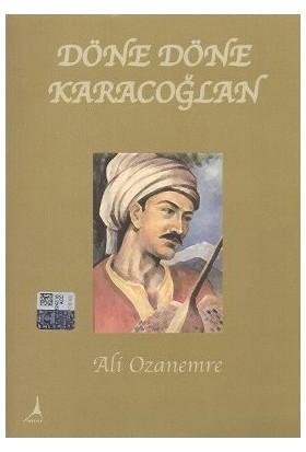 Döne Döne Karacaoğlan - Ali Ozanemre
