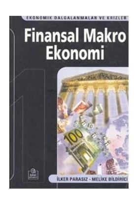 Finansal Makro Ekonomi - (Ekonomik Dalgalanmalar Ve Krizler)-Melike Bildirici