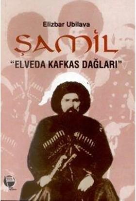 """Şamil """"Elveda Kafkas Dağları""""-Elizbar Ubilava"""