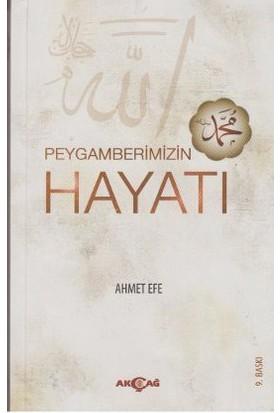 Peygamberimizin Hayatı-Ahmet Efe