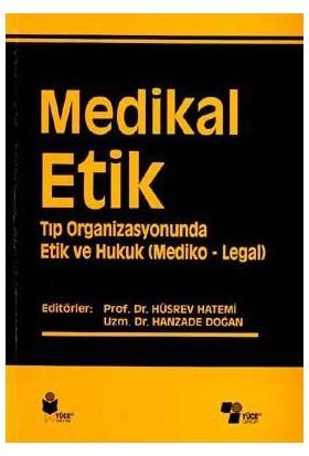 Medikal Etik 4 Tıp Organizasyonunda Etik Ve Hukuk (Mediko - Legal)-Kolektif